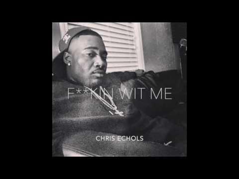 Chris Echols - Fuckin Wit Me (Tank Cover)
