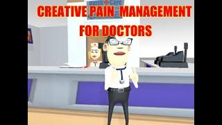 CREATIVE PAIN MANAGEMENT FOR DOCTORS