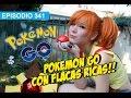 Pokemon Go y Flacas Ricas! #whatdafaqshow