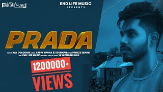 Prada Nav Dolorain  (Full Song) | Happy Naura & Sukhman | latest Songs 2021 | By End Life Music