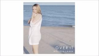 Melissa Lamm -  Over it