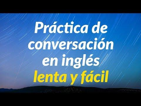 Práctica de conversación en inglés lenta y fácil - Aprende inglés básico