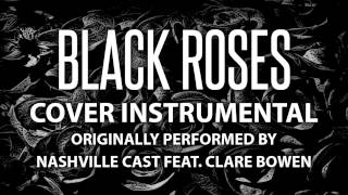 Black Roses (Cover Instrumental) [In the Style of Nashville Cast ft. Clare Bowen]