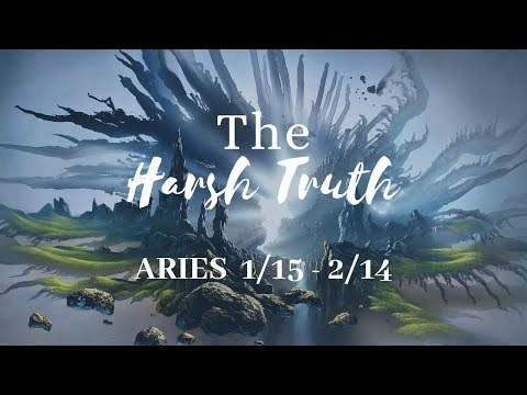 ARIES: The Harsh Truth 1/15 - 2/14