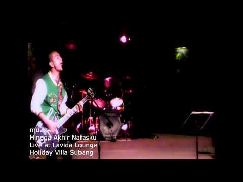 muZzy - Hingga Akhir Nafasku Live at Lavida Lounge, Holiday Villa Subang