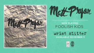 "Matt Pryor ""Foolish Kids"""