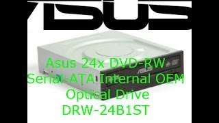Asus 24x DVD-RW Serial-ATA Internal OEM Optical Drive DRW-24B1ST unboxing