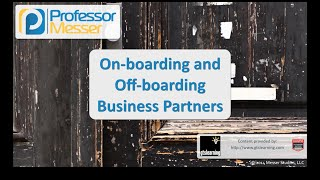 On-boarding and Off-boarding Business Partners - CompTIA Security+ SY0-401: 2.2