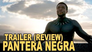 PANTERA NEGRA TRAILER 1 | REVIEW