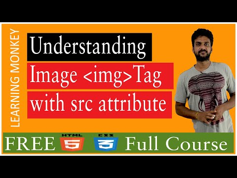 Understanding Image Img Tag With Src Attribute || Lesson 14 || HTML5 \u0026 CSS3 || Learning Monkey ||