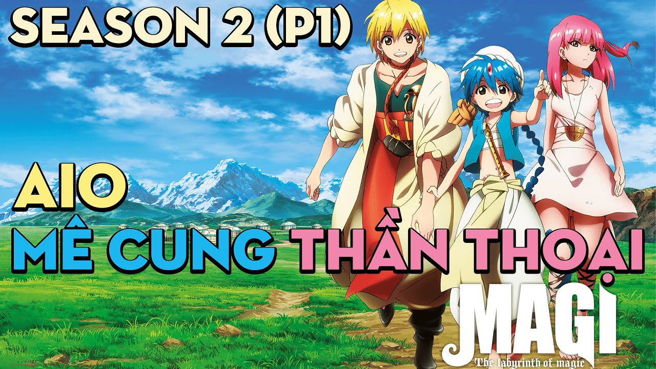 "ALL IN ONE ""Cuộc phiêu lưu của Aladin và Alibaba"" | Season 2 (P1) | AL Anime"