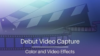 Download Video Debut Video Capture Software Tutorial | Color and Video Effects MP3 3GP MP4