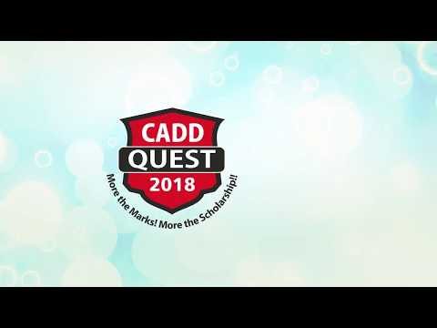 CADD Quest 2018 - India's largest scholarship Exam