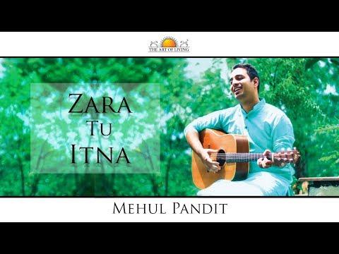 Zara Tu Itna Song   Mehul Pandit   Art Of Living