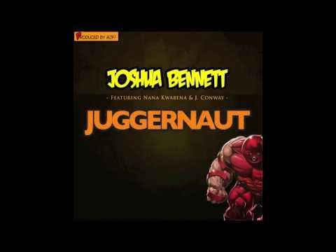 Joshua Bennett - Juggernaut feat. Nana...