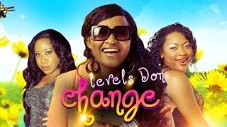 Levels Don Change  [Official Trailer] Latest 2015 Nigerian Nollywood Drama Movies