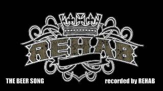 REHAB-THE BEER SONG
