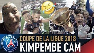 🎥 PRESNEL KIMPEMBE CAM 🎥 - COUPE DE LA LIGUE 2018