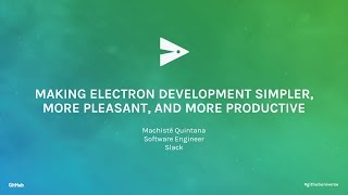 Making Electron Development Simpler, More Pleasant, and More Productive - GitHub Universe 2016 thumbnail