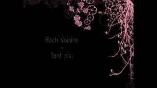 ROCH VOISINE - Tant Pis Paroles.wmv