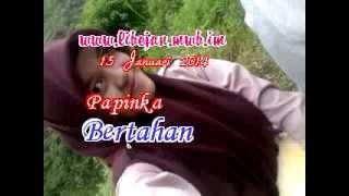 Papinka Bertahan (15 januari 2014)