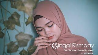 Bulan Sapotong - Evie Tamala || Cover by Inggi Rismaay