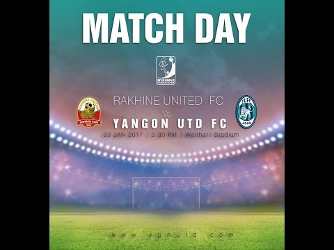 Rakhine United FC 0-0 Yangon United FC Highlights(23.1.2017)