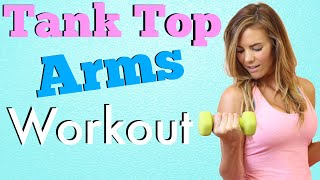 Tank Top Arms Workout | Arms & Back