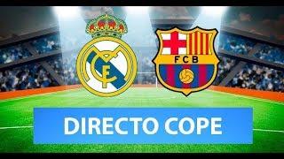 (SOLO AUDIO) Directo del Real Madrid 2-0 Barcelona en Tiempo de Juego COPE