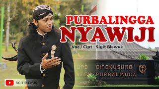 Download lagu Sigit Blewuk - PURBALINGGA NYAWIJI || Lagu Ngapak 2019