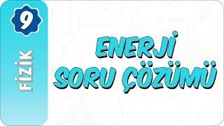 9. Sınıf Fizik | Enerji Soru Çözümü