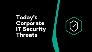Today's Corporate IT Security Threats