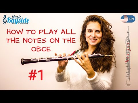 #1 HOW to PLAY ALL the NOTES on the OBOE - Part I - MusicBayside Oboe