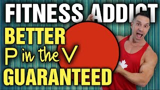 Fitness Addict || A Workout That GUARANTEES You Get Better P In The V???