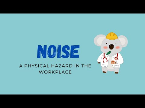 Noise: A Physical Hazard in the Workplace