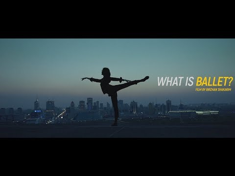 ЧТО ТАКОЕ БАЛЕТ? / WHAT IS BALLET? (ASTANA, KAZAKHSTAN)