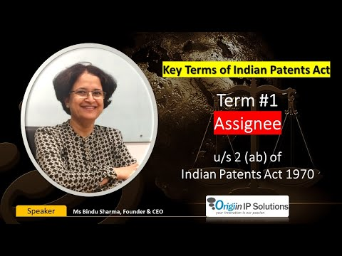 Term #01: Assignee: Key Terms of Indian Patents Act from YouTube · Duration:  4 minutes 28 seconds