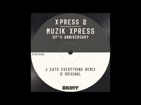 X-Press 2 - Muzik Xpress (Nicole Moudaber Remix)