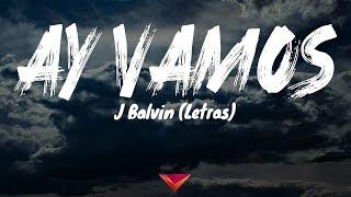 J Balvin - Ay Vamos (Letras)