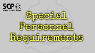 SCP-231 Special Personnel Requirements | Object Class: Keter | K-class / Scarlet King scp