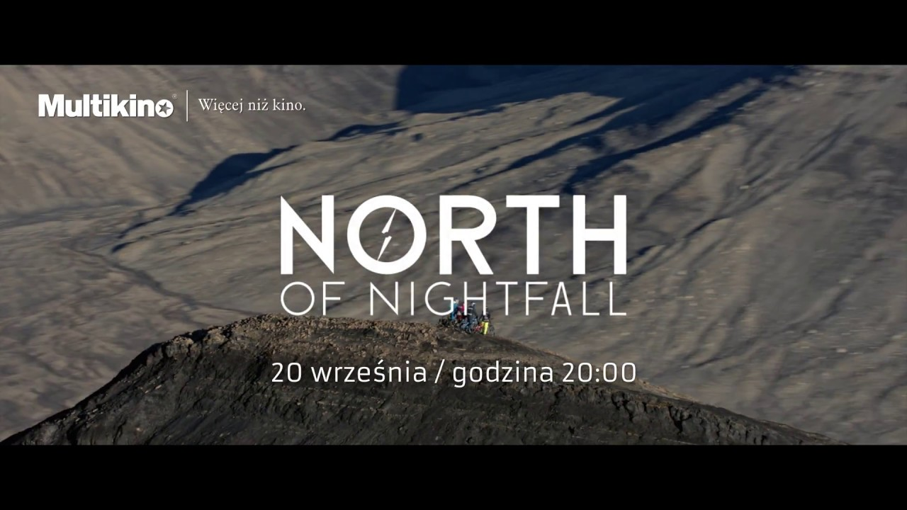 North of Nightfall w Multikinie tylko 20.09