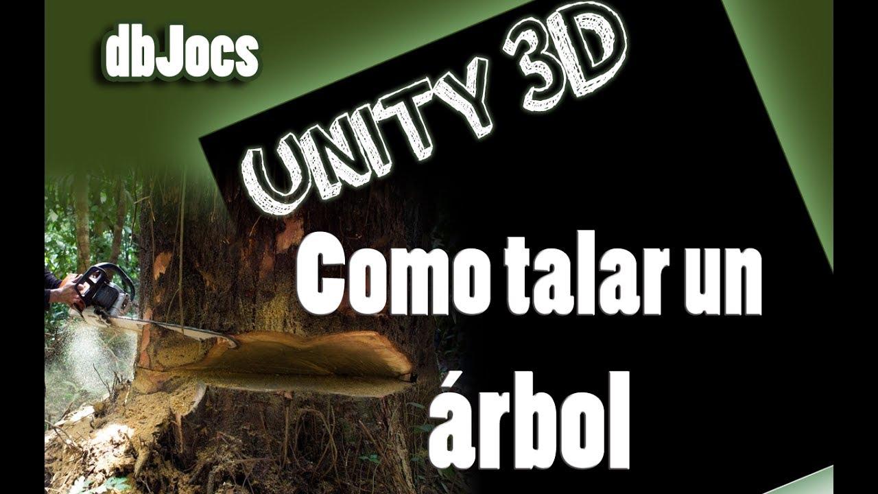 Unity 5 como talar un rbol unity tutorial espa ol c for Como talar un arbol