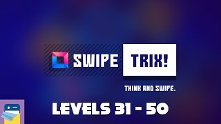 SwipeTrix: Levels 31 - 50 Walkthrough & iOS / Android Gameplay (by Rakshak Kalwani)