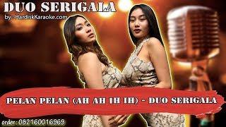 Cover images PELAN PELAN AH AH IH IH DUO SERIGALA karaoke tanpa vokal