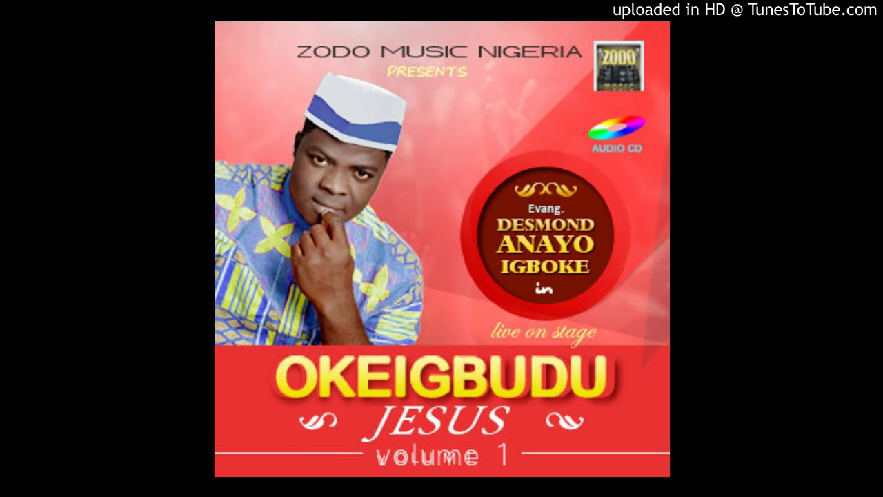 Download Okeigbudu Jesus vol 1 -4 - Evang Desmond Igboke