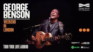 George Benson - Turn Your Love Around (Weekend In London)