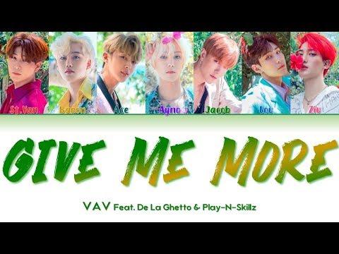 "VAV 브이에이브이 "" Give Me More "" Lyrics Feat. De La Ghetto & Play-N-Skillz (ColorCoded/ENG/HAN/ROM/가사)"