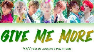 "Gambar cover VAV 브이에이브이 "" Give Me More "" Lyrics Feat. De La Ghetto & Play-N-Skillz (ColorCoded/ENG/HAN/ROM/가사)"