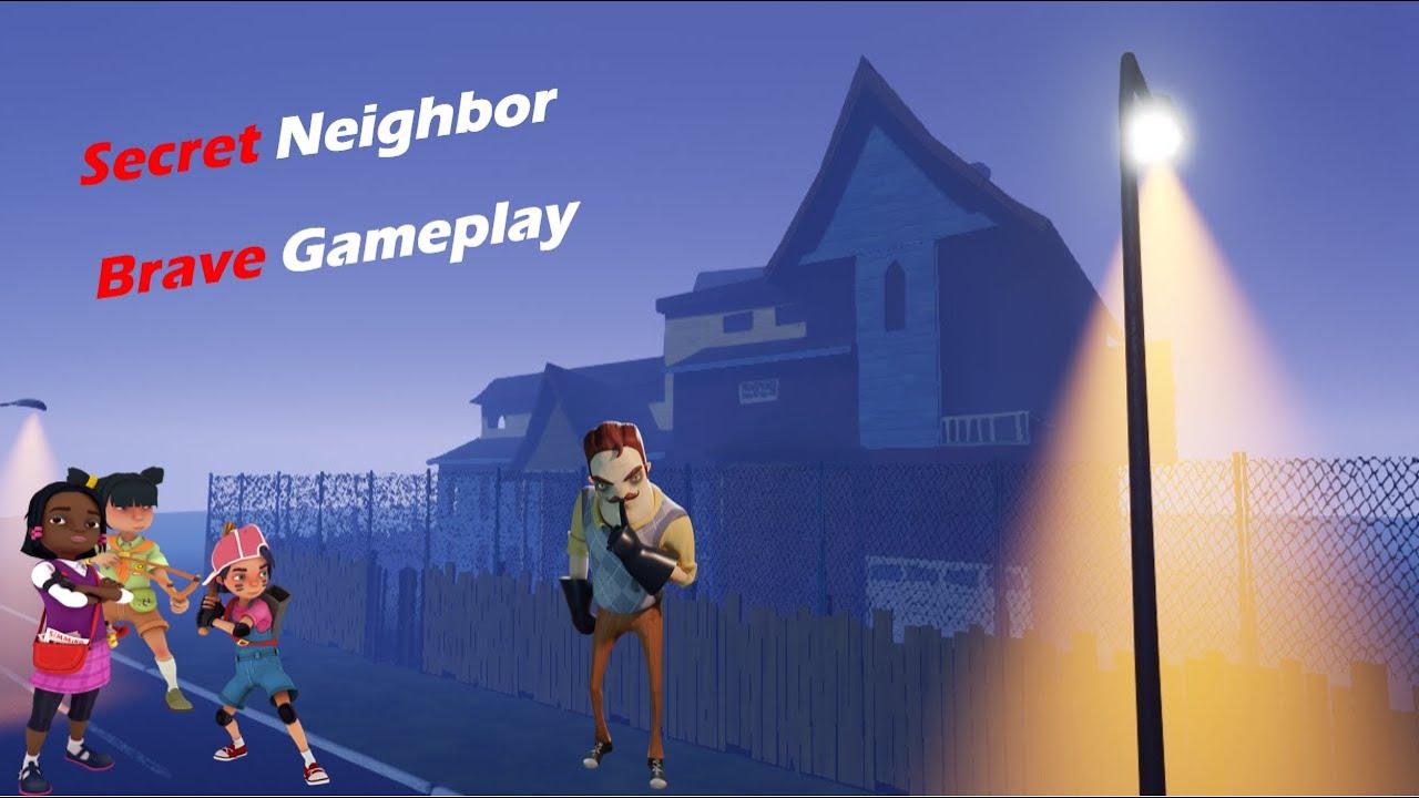 Secret Neighbor Brave Gameplay!! - YouTube