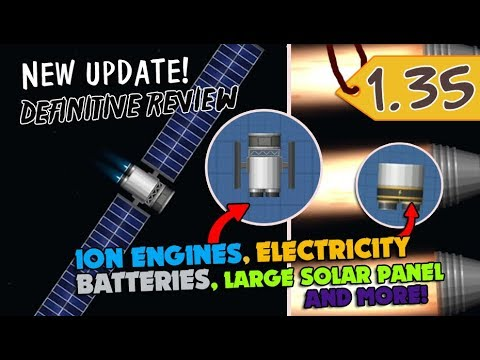 NEW UPDATE! (1.35) REVIEW   ION ENGINES, ELECTRICITY and MORE • Spaceflight Simulator [SFS] 🚀iOS-PC